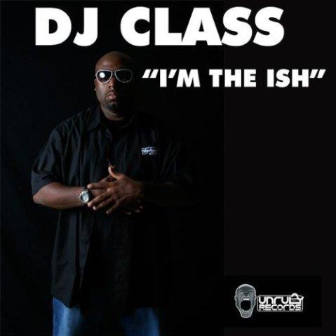 DJ Class - im the ish - shit